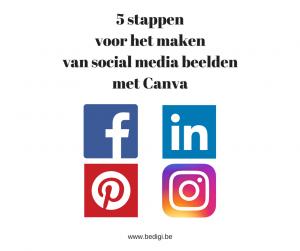 5 stappen voor het maken van social media beelden met Canva